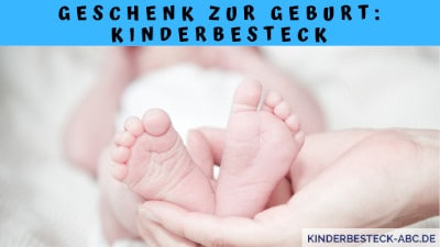 Geschenk zur Geburt Kinderbesteck