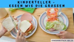 Kinderteller - Essen wie die Großen