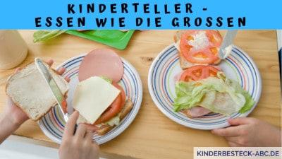Kinderteller Essen wie die Großen