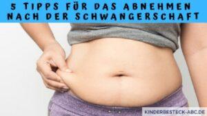 5 Tipps für das Abnehmen nach der Schwangerschaft