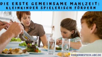 Die erste gemeinsame Mahlzeit Kleinkinder spielerisch fördern